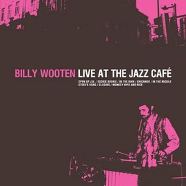 Billy Wooten  - Live at Jazz Cafe