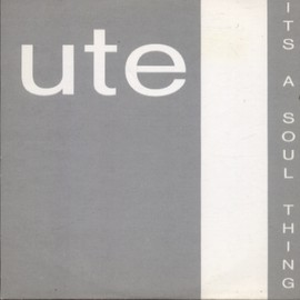 ute  - IT'S A SOUL THING