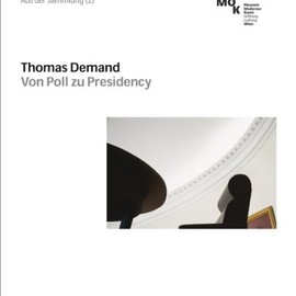 Thomas Demand - Von Poll Zu Presidency