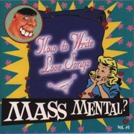 mass mental? - How to Write Love Songs