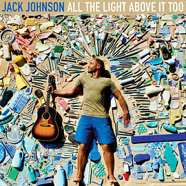 Jack Johnson - all the light about it too