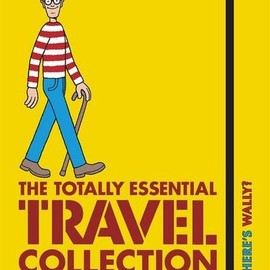 Martin Handford - Where's Wally?: The Totally Essential Travel Collection. Martin Handford
