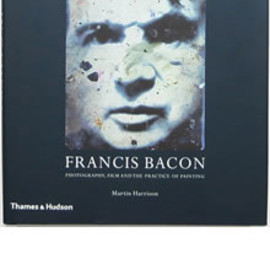 Martin Harrison - In Camera - Francis Bacon: Photography, Film and the Practice of Painting