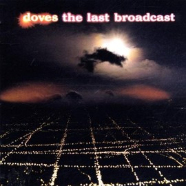 Doves - Last Broadcast
