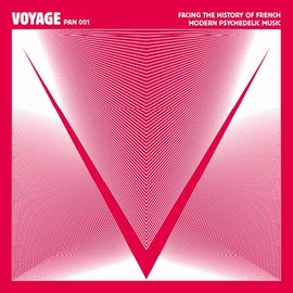 Various Artists - Voyage - Facing the History of French Modern Psychedelic Music
