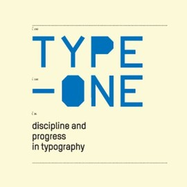 Robert Klaten (編集), Mika Mischler (編集), Silja Bilz (編集), Robert Klanten (編集) - Type-One: Discipline and Progress in Typography