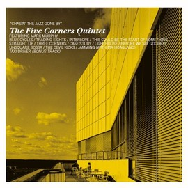 ファイブ・コーナーズ・クインテット The Five Corners Quintet - Chasin the Jazz Gone By