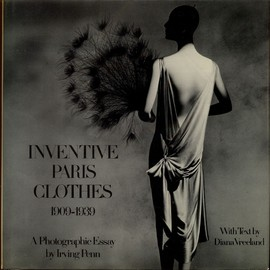 Irving Penn - Inventive Paris Clothes 1909-1939