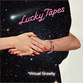 LUCKY TAPES - VIRTUAL GRAVITY