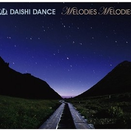 DAISHI DANCE - MELODIES MELODIES