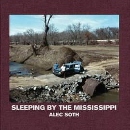Alec Soth - Sleeping by the Mississippi: Alec Soth