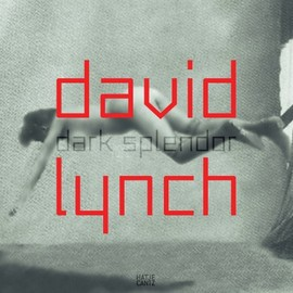 David Lynch - Dark Splendor