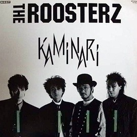 THE ROOSTERZ - KAMINARI