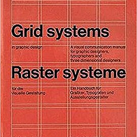 Josef Muller-Brockmann - Grid Systems in Graphic Design/Raster Systeme Fur Die Visuele Gestaltung