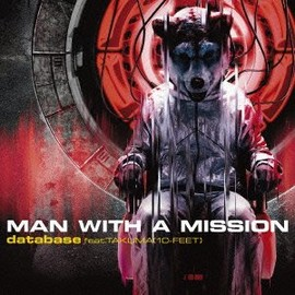 MAN WITH A MISSION - database feat. TAKUMA(初回限定版DVD付)