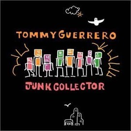 Tommy Guerrero - Junk Collector
