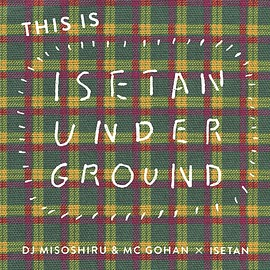 DJみそしるとMCごはん - THIS IS ISETAN UNDERGROUND