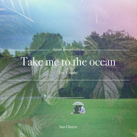 Sun Glitters - Take me to the ocean (feat. Cuushe)