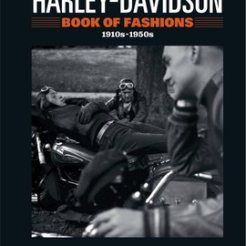 田中 凛太郎 - HARLEY-DAVIDSON BOOK OF FASHIONS 1910s-1950s (Motorcycle Fashions)