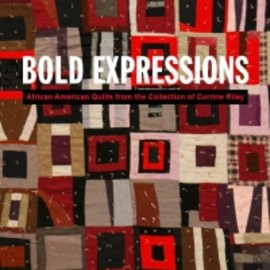 Mingei International Museum - Bold Expressions-African American Quilts From The Collection of Corrine Riley