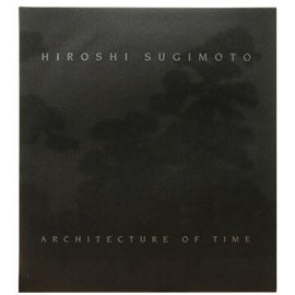 HIROSHI SUGIMOTO - Architecture of Time