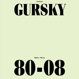 Andreas Gursky - Works 80-08
