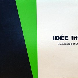 Various Artists - IDEE LIFE Soundscape of BRAZIL / IDEE Records