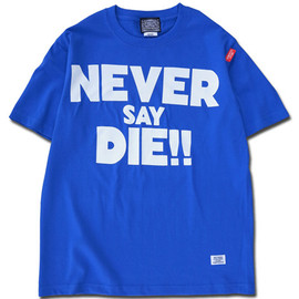 HEADGOONIE - NEVER SAY DIE!! T-shirts