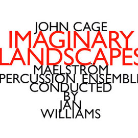 John Cage - Imaginary Landscapes