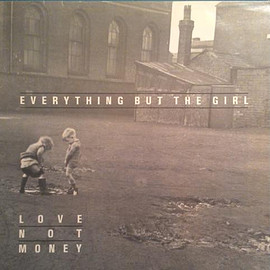 Everything But The Girl ‎ - Love Not Money (Vinyl, LP)