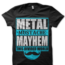 This Divided World - Metal Mustache Mayhem T-shirts