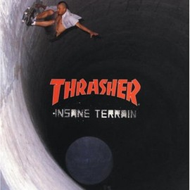 Thrasher Magazine - Thrasher: Insane Terrain (Thrasher Magazine)