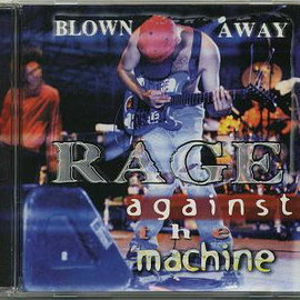 Rage Against the Machine - BLOWN AWAY - KTS 626