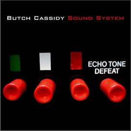 Butch Cassidy Sound System - Echo Tone Defeat