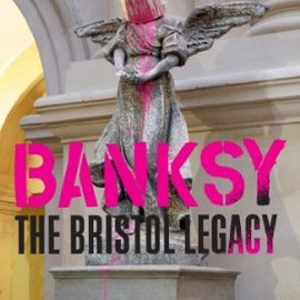 Paul Gough - Banksy The Bristol Legacy