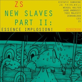 Zs - New Slaves Part II: Essence Implosion!