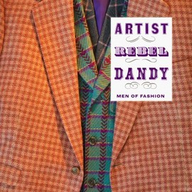 Yale University Press - Kate Irvin - Artist/Rebel/Dandy: Men of Fashion (Museum of Art, Rhode Island School of Design)