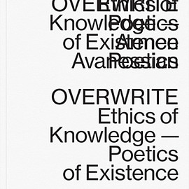 Armen Avanessian - Overwrite Ethics of Knowledge- Poetics of Exsistance