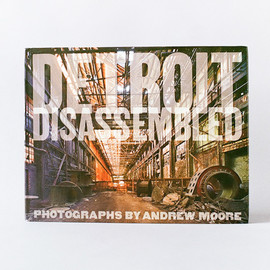 『Detroit Disassembled』デトロイト廃墟 写真集 by Andrew Moore