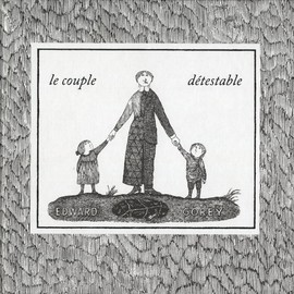 Edward Gorey - Le couple détestable