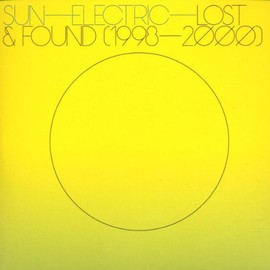Sun Electric - Lost & Found (1998 - 2000)