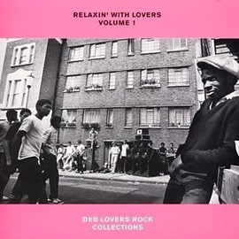 Various Artists - RELAXIN'WITH LOVERS VOLUME1 DEB LOVERS ROCK COLLECTION
