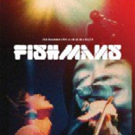 """FISHMANS 2011/5/3 日比谷野外音楽堂 LIVE""""A PIECE OF FUTURE"""""""