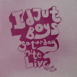 V.A. - Idjut Boys / Saturday Nite Live Vol. 2