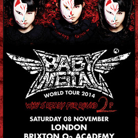 BABYMETAL - World Tour 2014 returns to the UK at O2 Academy Brixton on the 8th November 2014