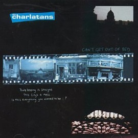 The Charlatans - Cant Get Out of Bed