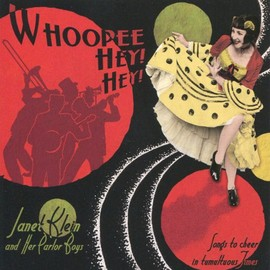 Janet Klein & Her Parlor Boys - Whoopee Hey! Hey!