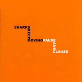 Sharks Keep Moving - Pause And Clause
