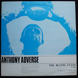 Anthony Adverse - The Ruling Class / Straits Of Malacca