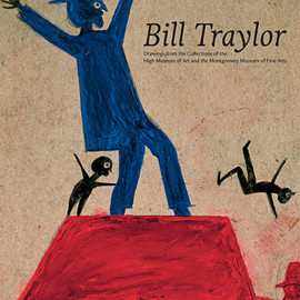High Museum of Art - Bill Traylor / Drawings from the collections of the High Museum of Art and the Montgomery Museum of Fine Arts